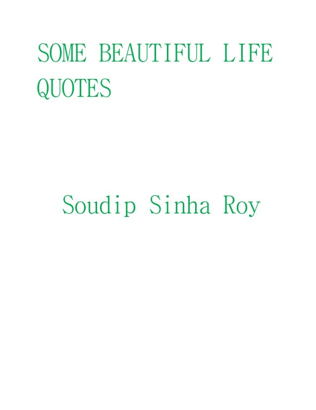 SOME BEAUTIFUL LIFE QUOTES Soudip Sinha Roy