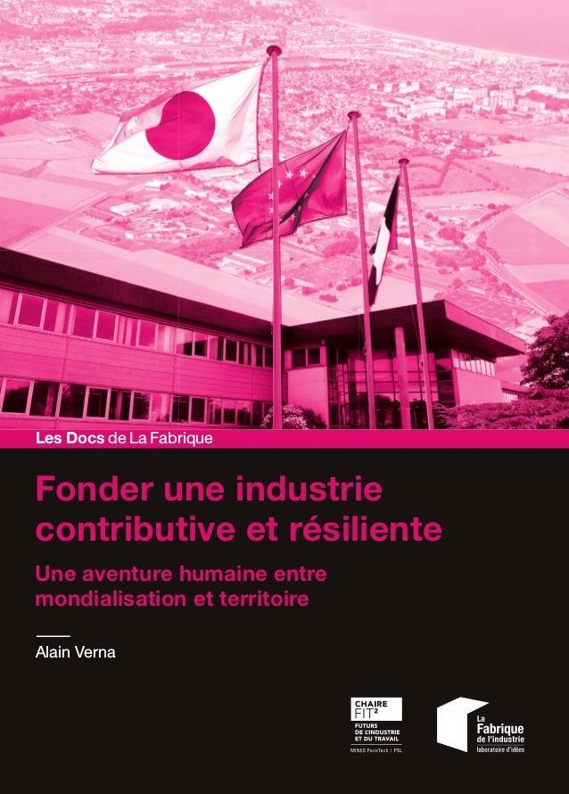 Une aventure humaine entre mondialisation et territoire Fonder une industrie contributive et résiliente Alain Verna Les Do...