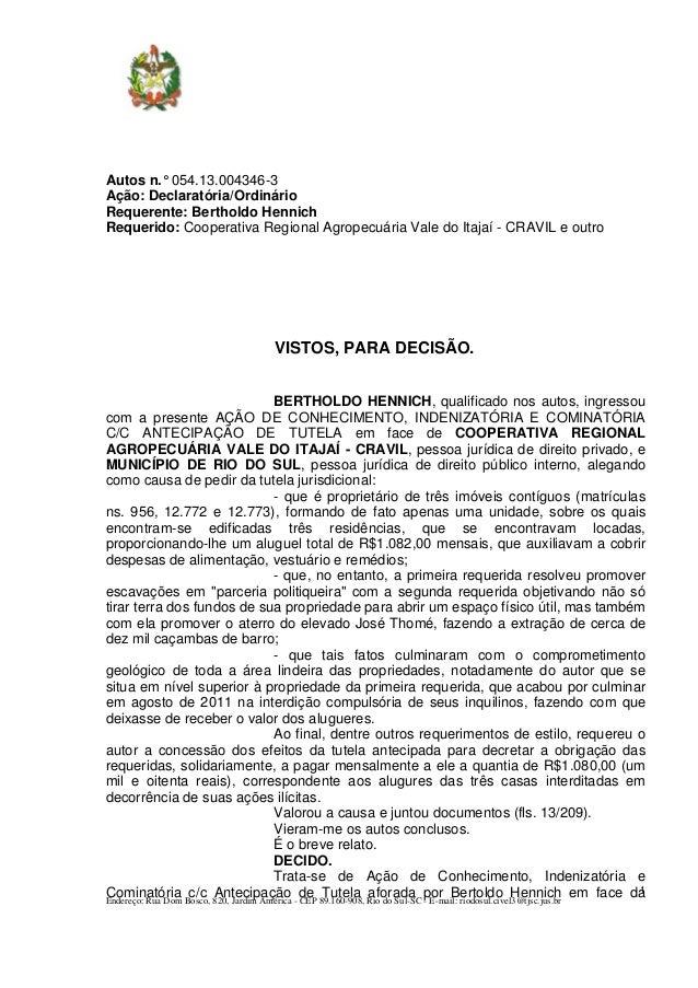 Autos n.° 054.13.004346-3Ação: Declaratória/OrdinárioRequerente: Bertholdo HennichRequerido: Cooperativa Regional Agropecu...