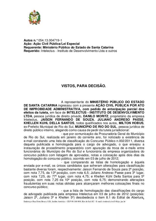 Autos n.° 054.13.004719-1Ação: Ação Civil Pública/Lei EspecialRequerente: Ministério Público do Estado de Santa CatarinaRe...