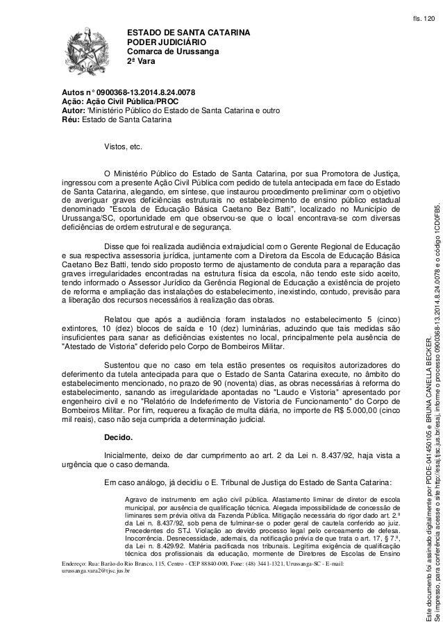 ESTADO DE SANTA CATARINA  PODER JUDICIÁRIO  Comarca de Urussanga  2ª Vara  Autos n° 0900368-13.2014.8.24.0078  Ação: Ação ...
