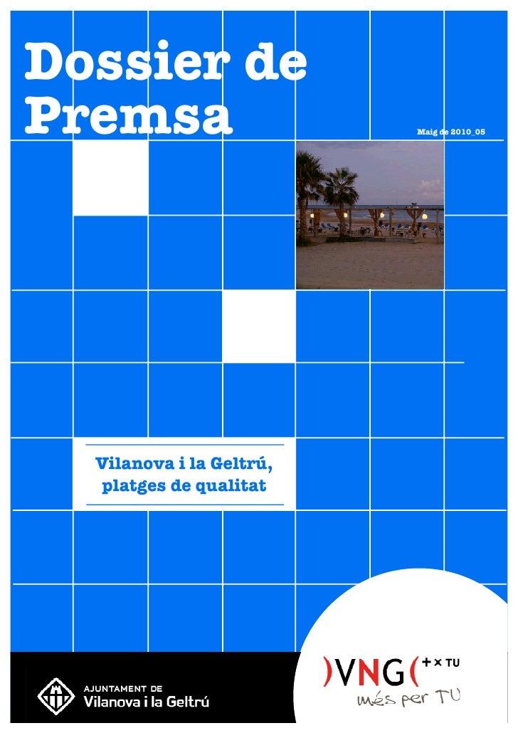 Dossier dePremsa                    Maig de 2010_05  Vilanova i la Geltrú,  platges de qualitat