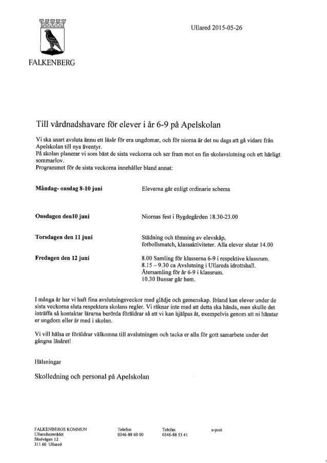 Ullared 2015-05-26     FALKENBERG  Till vårdnadshavare för elever i år 6-9 på Apelskolan  Vi ska snart avsluta ännu ett lä...