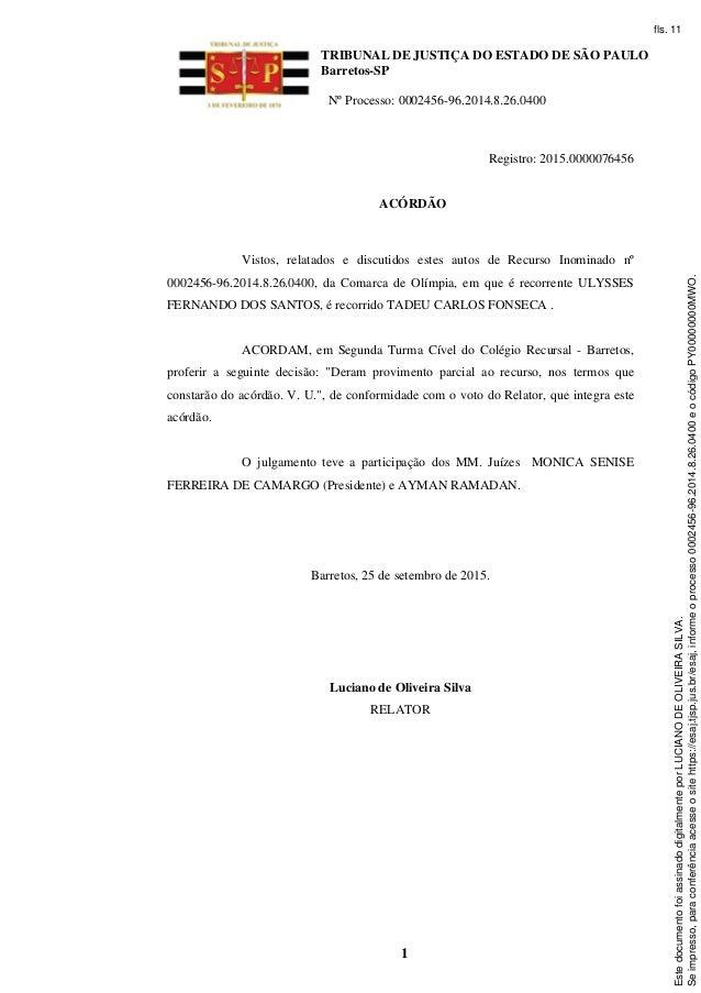 TRIBUNAL DE JUSTIÇA DO ESTADO DE SÃO PAULO Barretos-SP Nº Processo: 0002456-96.2014.8.26.0400 1 Registro: 2015.0000076456 ...