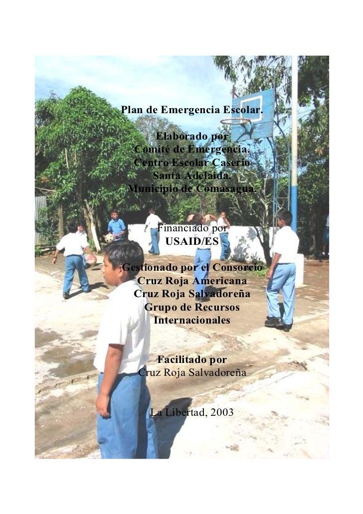 Plan de Emergencia Escolar                                                             Centro Escolar Caserío SantaAdelaid...