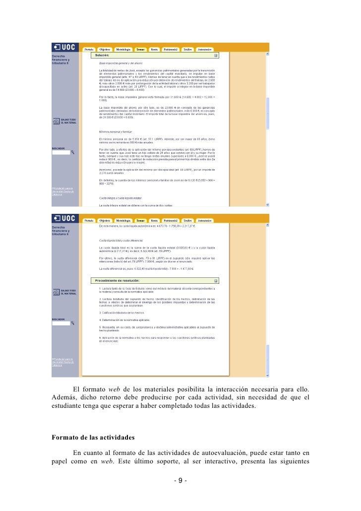 El formato web de los materiales posibilita la interacción necesaria para ello. Además, dicho retorno debe producirse por ...