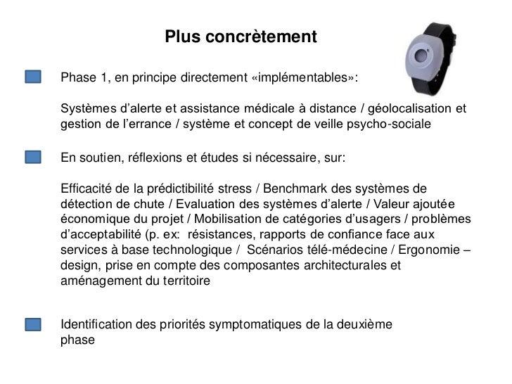 Plus concrètementPhase 1, en principe directement «implémentables»:Systèmes d'alerte et assistance médicale à distance / g...