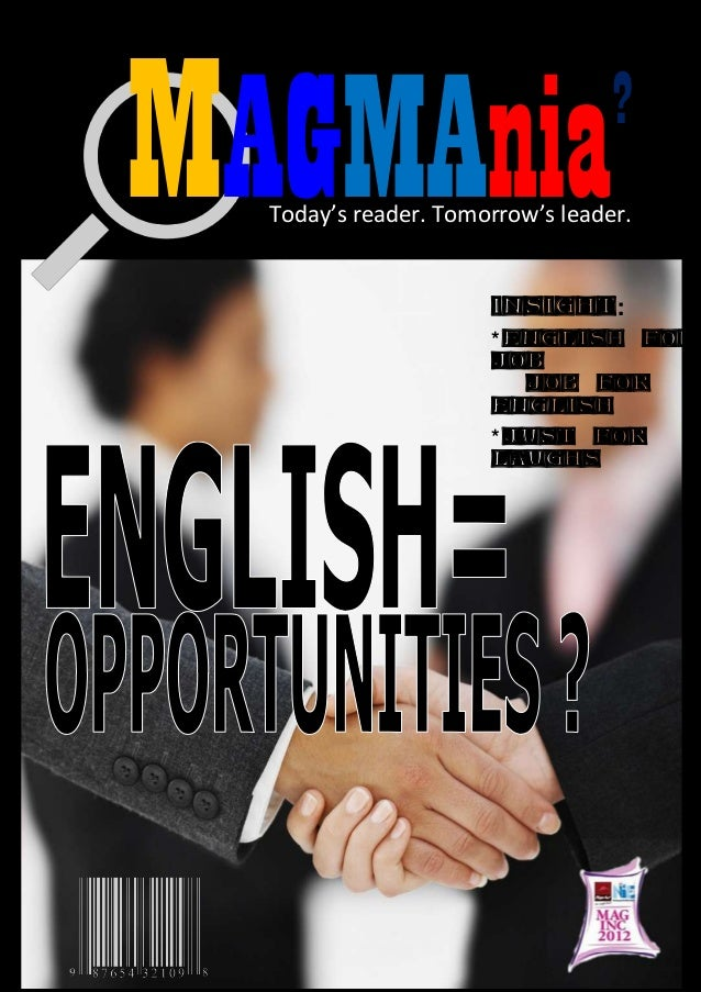 MAGMAnia  ?  Today's reader. Tomorrow's leader.  Insight: * English for Job Job for English * Just for laughs