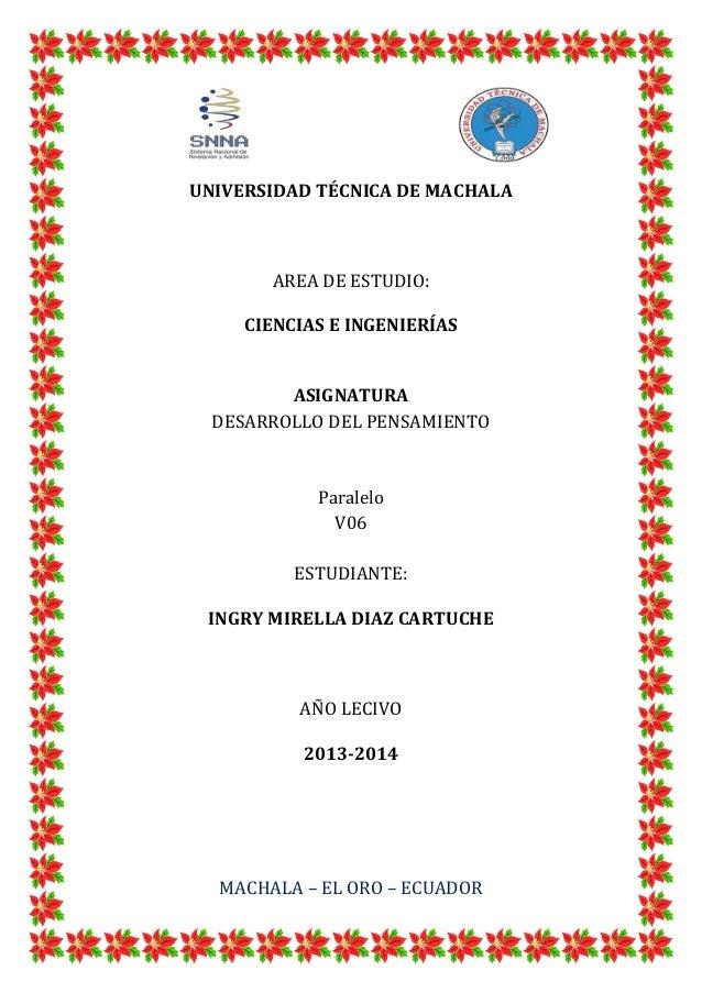 UNIVERSIDAD TÉCNICA DE MACHALA  AREA DE ESTUDIO: CIENCIAS E INGENIERÍAS  ASIGNATURA DESARROLLO DEL PENSAMIENTO  Paralelo V...