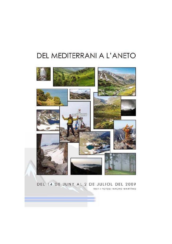 D       el Mediterrani a l'Aneto         és una història que naix de casualment. La intenció era                          ...