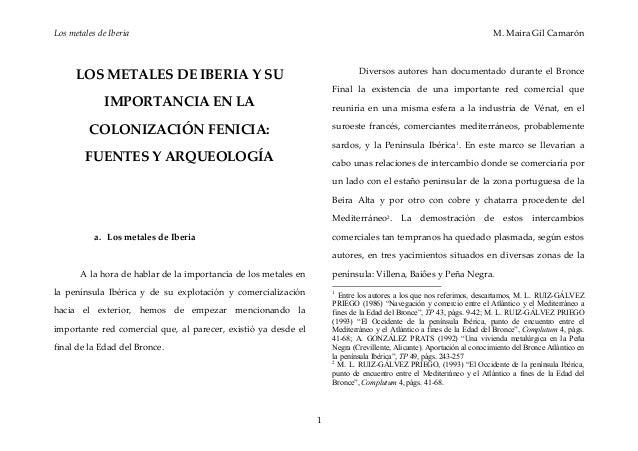 Los metales de Iberia M. Maira Gil Camarón 1 LOS METALES DE IBERIA Y SU IMPORTANCIA EN LA COLONIZACIÓN FENICIA: FUENTES Y ...