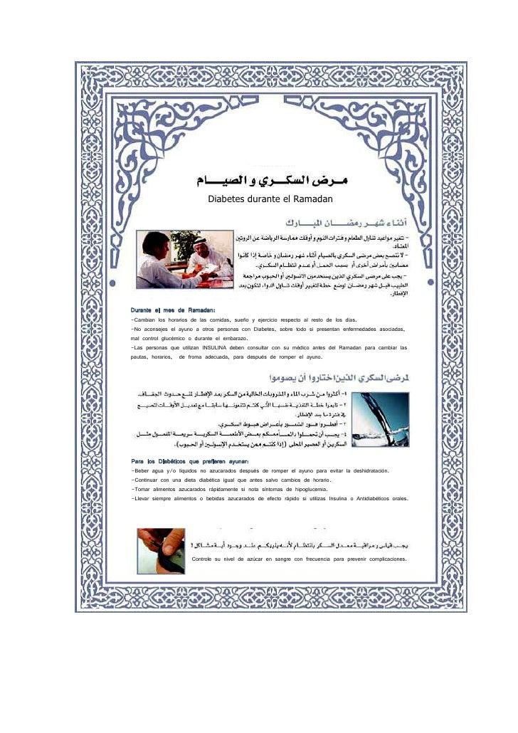 Diabetes durante el Ramadan     Durante el mes de Ramadan: -Cambian los horarios de las comidas, sueño y ejercicio respect...