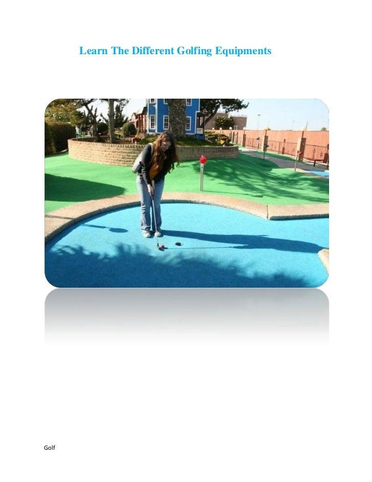 Learn The Different Golfing EquipmentsGolf