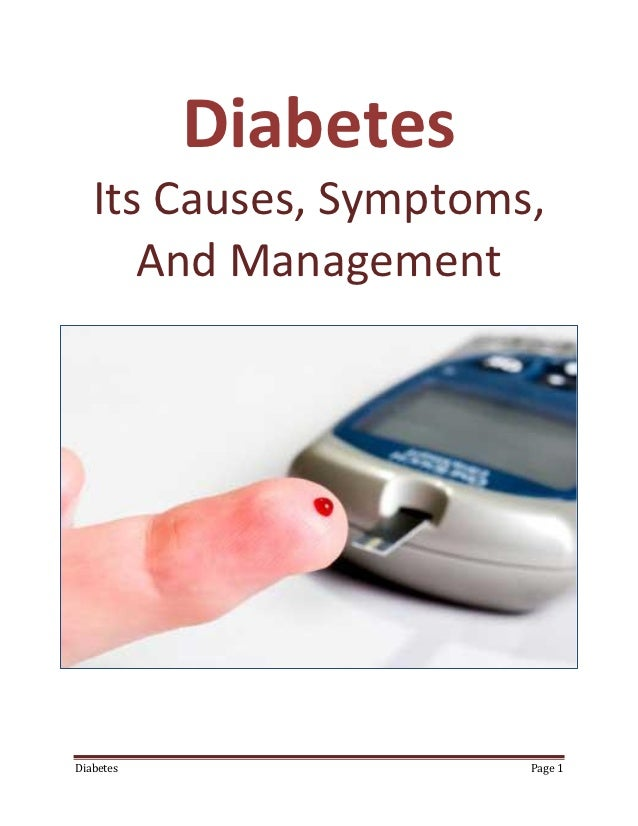 Diabetes   Its Causes, Symptoms,      And ManagementDiabetes               Page 1