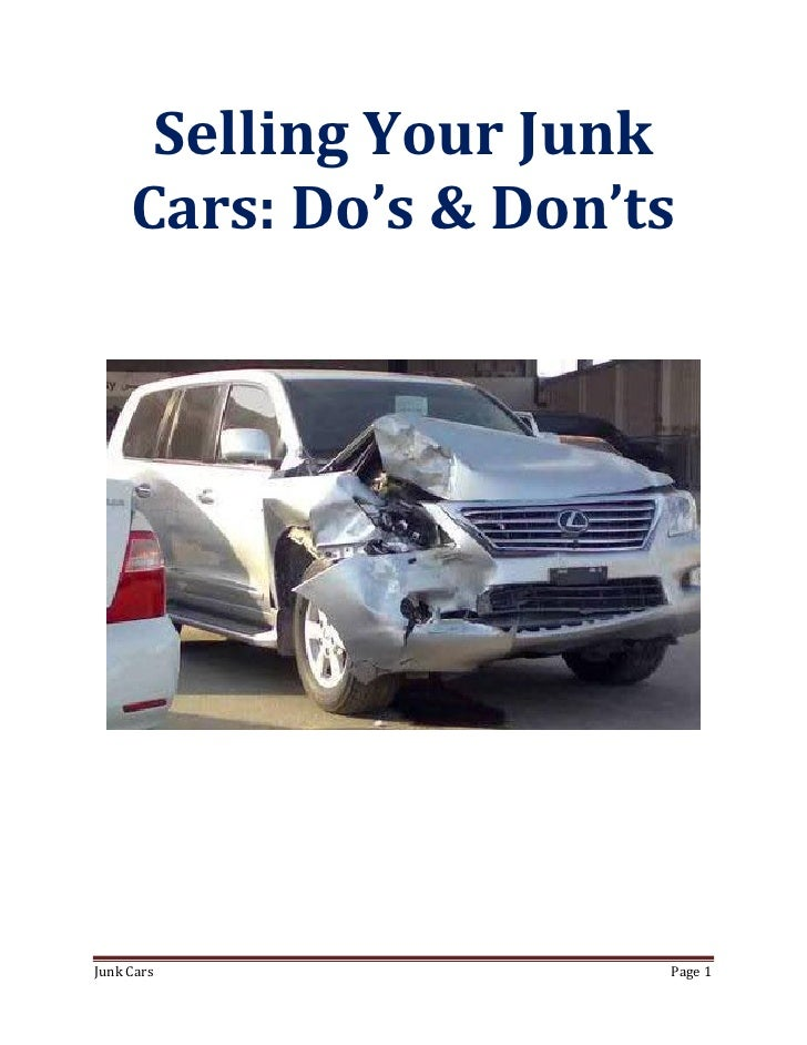 Selling Your Junk     Cars: Do's & Don'tsJunk Cars              Page 1