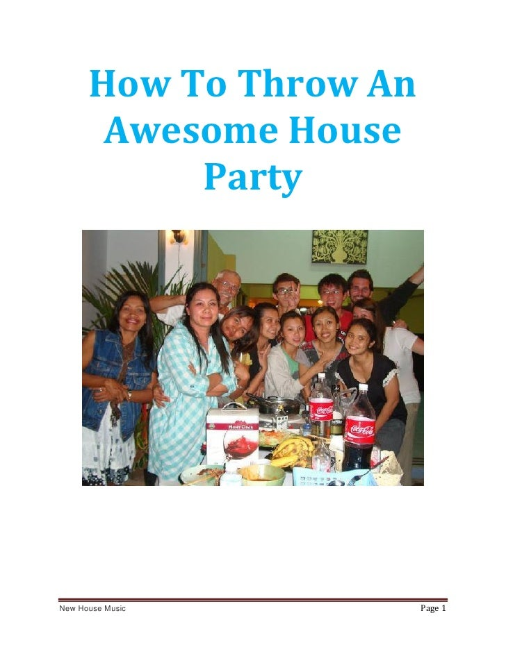How To Throw An       Awesome House           PartyNew House Music         Page 1