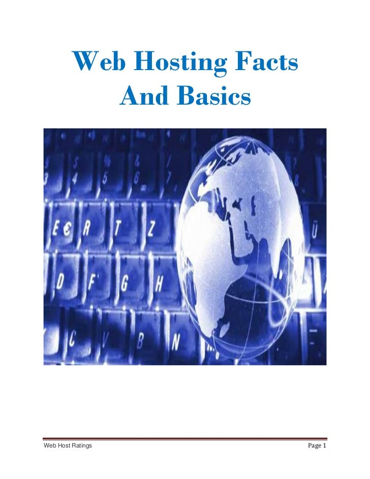 Web Hosting Facts           And BasicsWeb Host Ratings             Page 1