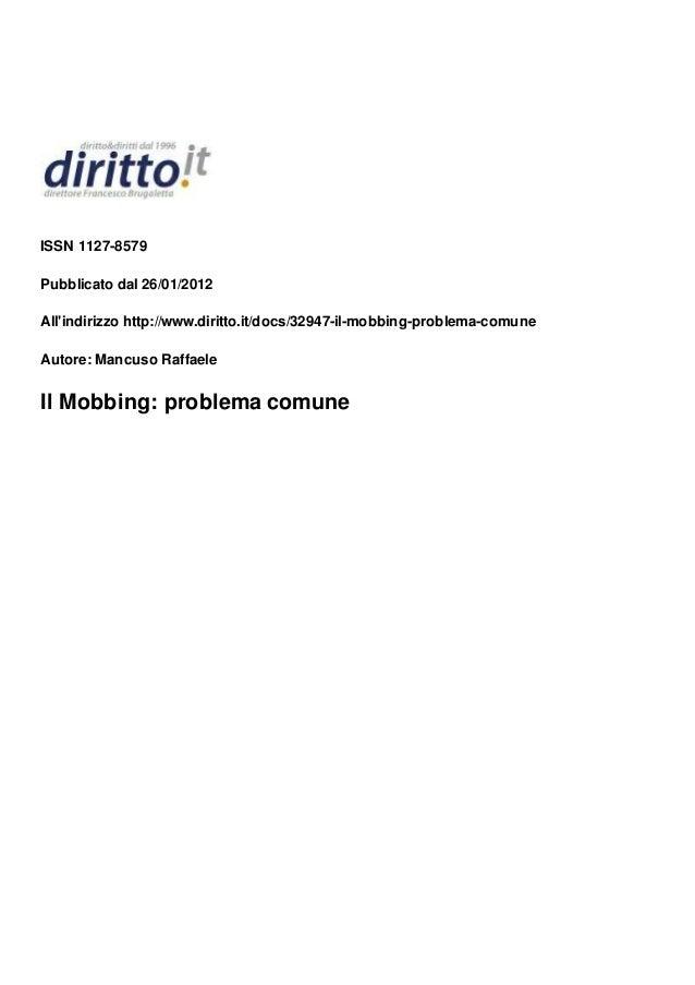 ISSN 1127-8579 Pubblicato dal 26/01/2012 All'indirizzo http://www.diritto.it/docs/32947-il-mobbing-problema-comune Autore:...
