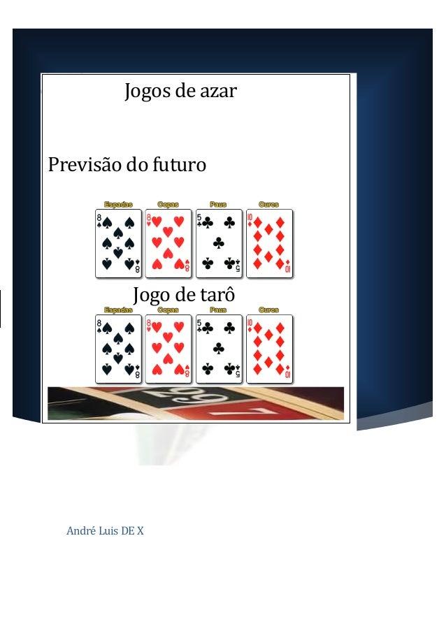 [Título do documento] André Luis DE X Jogos de azar Previsão do futuro Jogo de tarô