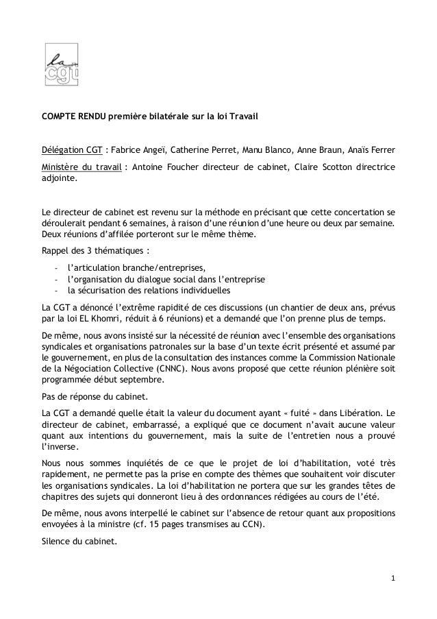 1 COMPTE RENDU première bilatérale sur la loi Travail Délégation CGT : Fabrice Angeï, Catherine Perret, Manu Blanco, Anne ...