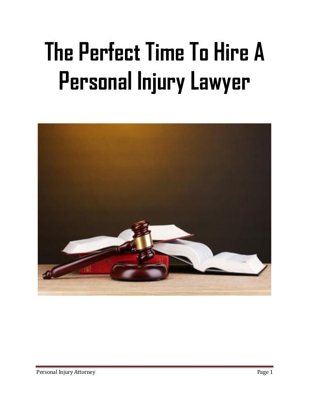 The Perfect Time To Hire A     Personal Injury LawyerPersonal Injury Attorney    Page 1