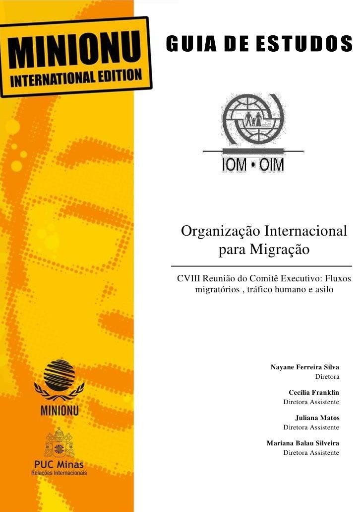 1Organização Internacional     para MigraçãoCVIII Reunião do Comitê Executivo: Fluxos   migratórios , tráfico humano e asi...