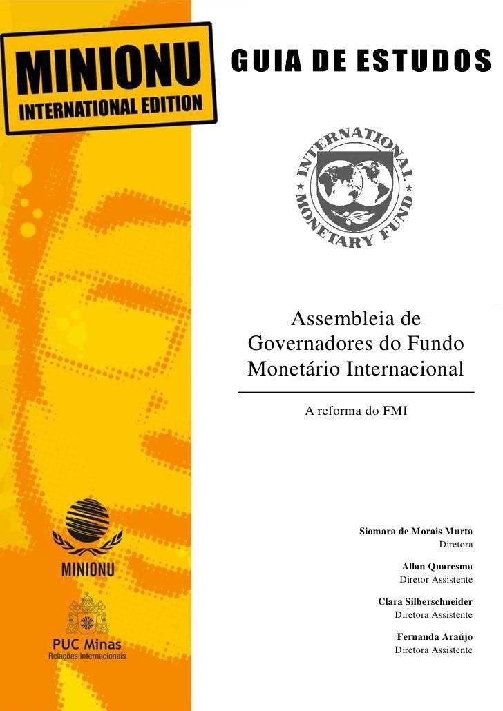 1   Assembleia deGovernadores do FundoMonetário Internacional      A reforma do FMI              Siomara de Morais Murta  ...