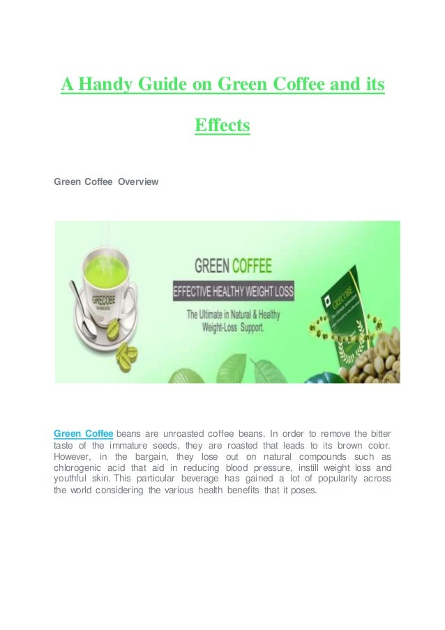 A Handy Guide On Green Coffee And Its Effects