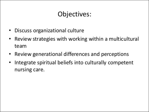 cultural difference in nursing Respecting the different cultures of patients is an important and necessary skill above and beyond inclusion and respect, the effects of cultural competence in nursing practice extend to the actual medical care provided to patients keep in mind: distinct cultural practices may influence the care plan and.