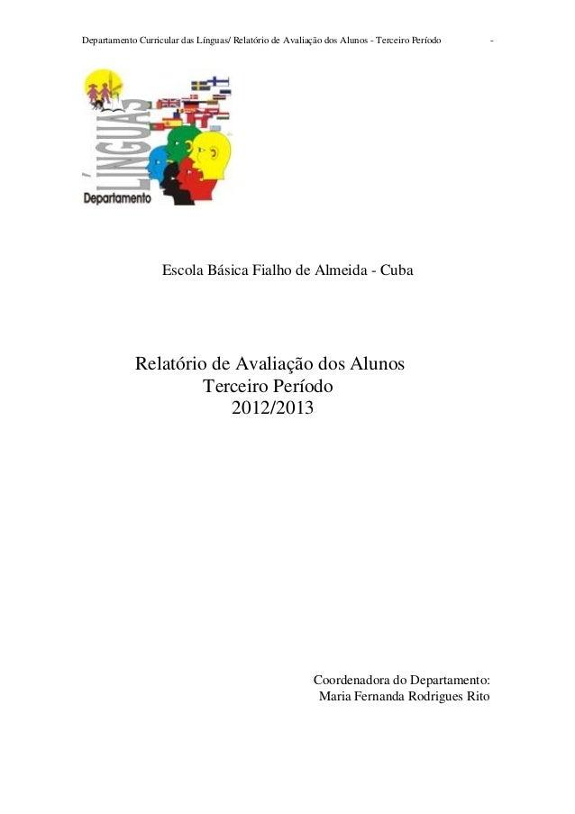 Departamento Curricular das Línguas/ Relatório de Avaliação dos Alunos - Terceiro Período  -  Escola Básica Fialho de Alme...