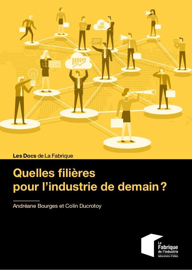 Quelles filières pour l'industrie de demain? Andréane Bourges et Colin Ducrotoy Les Docs de La Fabrique