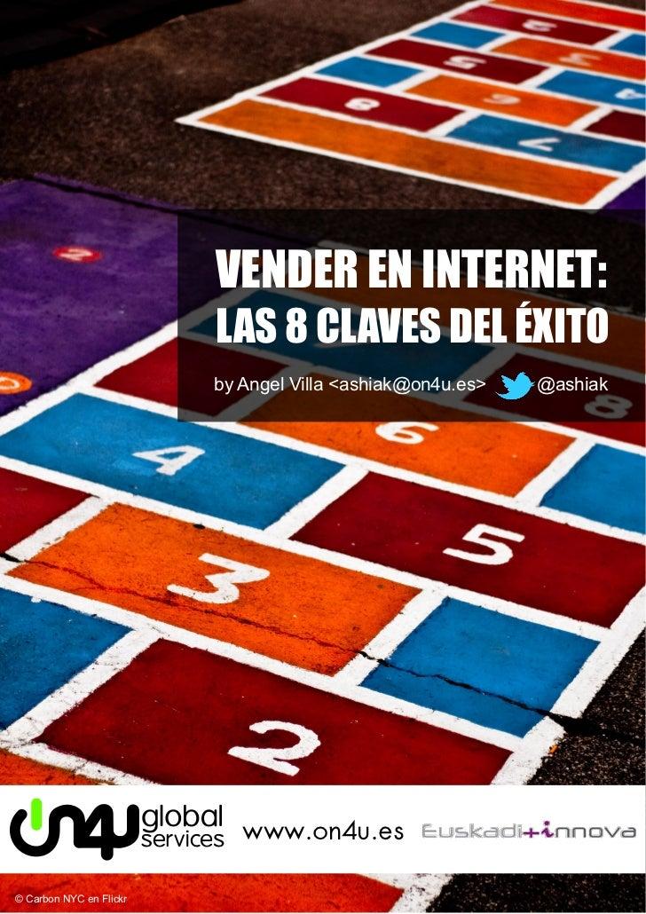 VENDER EN INTERNET:                         LAS 8 CLAVES DEL ÉXITO                         by Angel Villa <ashiak@on4u.es>...