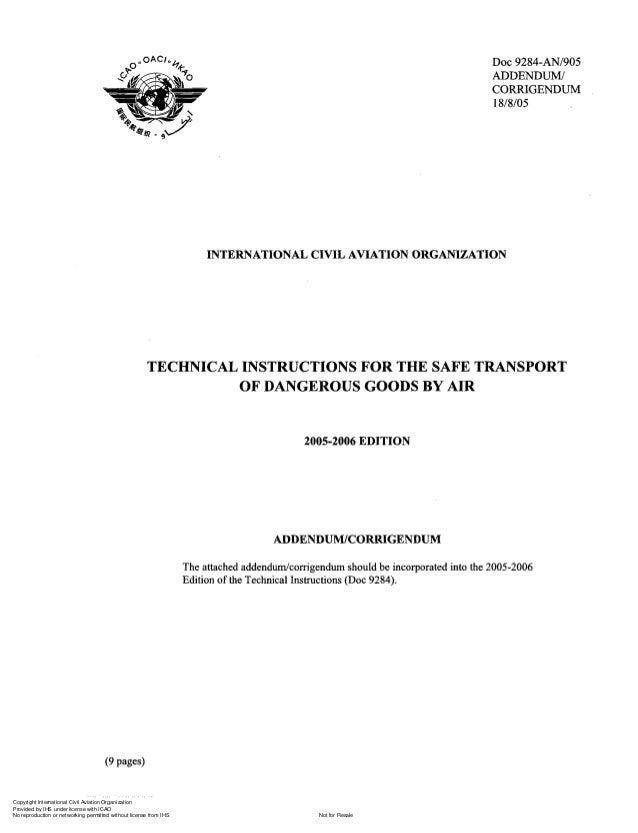 DOC 9284-ANI905 ADDENDUM/ CORRIGENDUM 18/8/05  INTERNATIONAL CIVIL AVIATION ORGANIZATION  TECHNICAL INSTRUCTIONS FOR THE S...