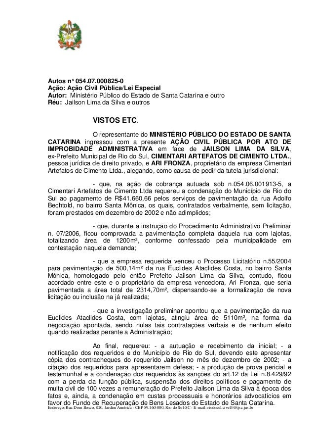 Autos n° 054.07.000825-0Ação: Ação Civil Pública/Lei EspecialAutor: Ministério Público do Estado de Santa Catarina e outro...