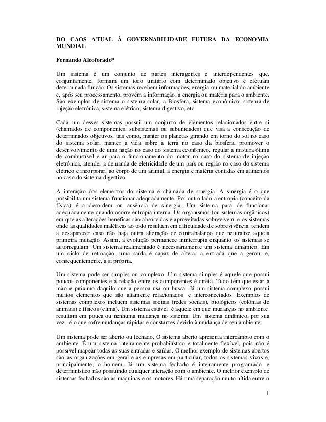 1 DO CAOS ATUAL À GOVERNABILIDADE FUTURA DA ECONOMIA MUNDIAL Fernando Alcoforado* Um sistema é um conjunto de partes inter...
