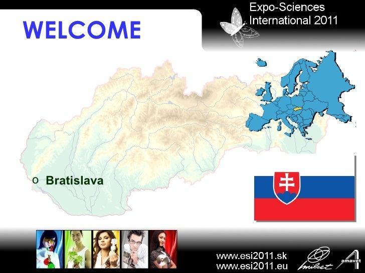 WELCOME <ul><li>Bratislava </li></ul>