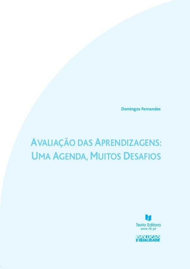 1AVALIAÇÃO DAS APRENDIZAGENS:UMA AGENDA, MUITOS DESAFIOSDomingos Fernandes