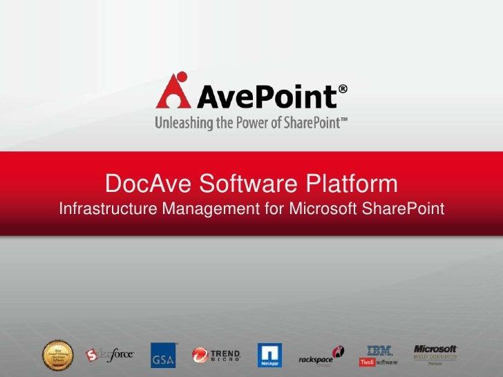 DocAve Software PlatformInfrastructure Management for Microsoft SharePoint<br />