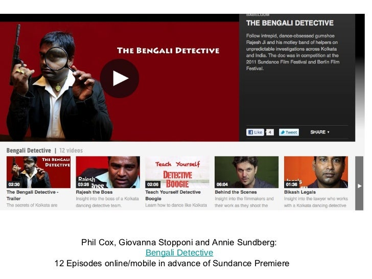 Phil Cox, Giovanna Stopponiand Annie Sundberg: Bengali Detective 12 Episodes online/mobile in advance of Sundance Premiere
