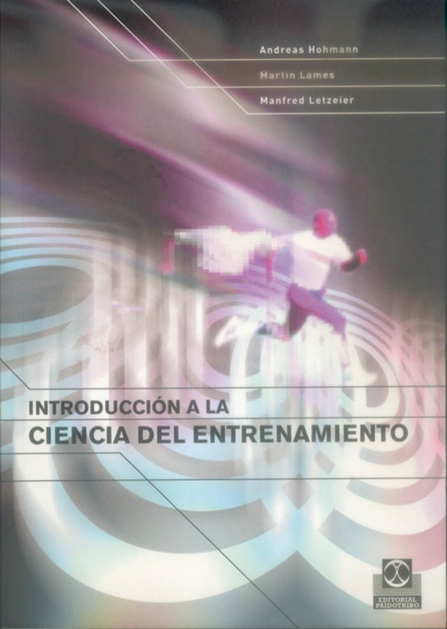 Hohmann/Lames/Letzelter INTRODUCCIÓN A LA CIENCIA DEL ENTRENAMIENTO