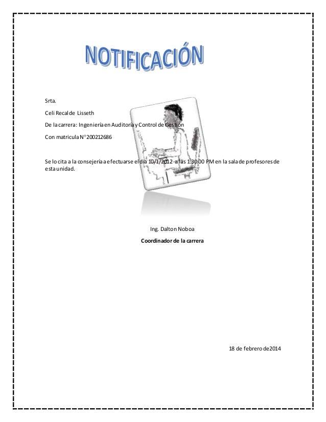 Srta. Celi Recalde Lisseth De lacarrera: IngenieríaenAuditoríayControl de Gestión Con matriculaN200212686 Se lo cita a la...