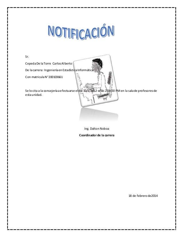 Sr. CepedaDe la Torre CarlosAlberto De lacarrera: IngenieríaenEstadísticaInformática Con matriculaN200103661 Se lo cita a...