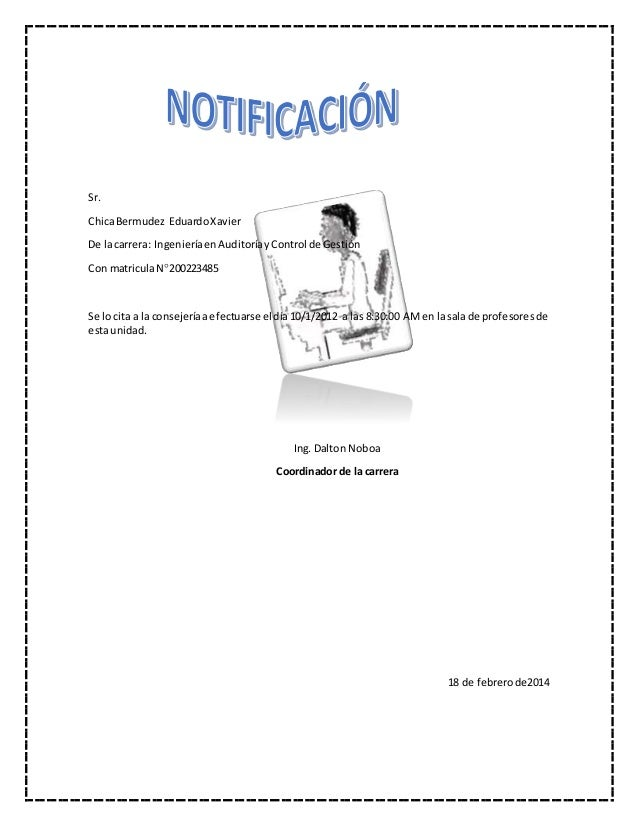 Sr. ChicaBermudez EduardoXavier De lacarrera: IngenieríaenAuditoríayControl de Gestión Con matriculaN200223485 Se lo cita...