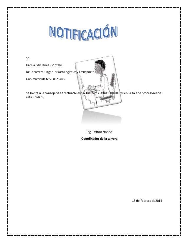 Sr. Garcia Gavilanez Gonzalo De lacarrera: IngenieríaenLogísticayTransporte Con matriculaN200123446 Se lo cita a la conse...