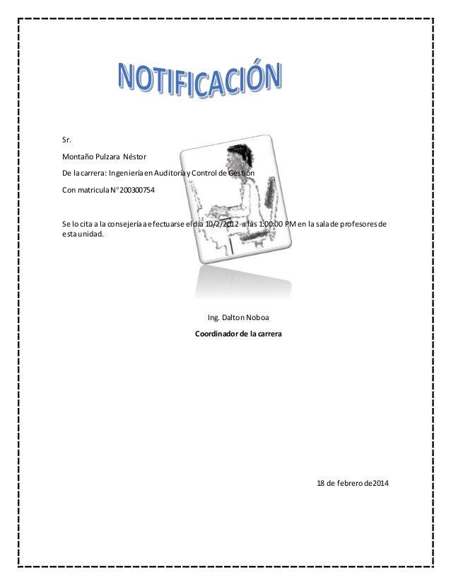 Sr. Montaño Pulzara Néstor De lacarrera: IngenieríaenAuditoríayControl de Gestión Con matriculaN200300754 Se lo cita a la...