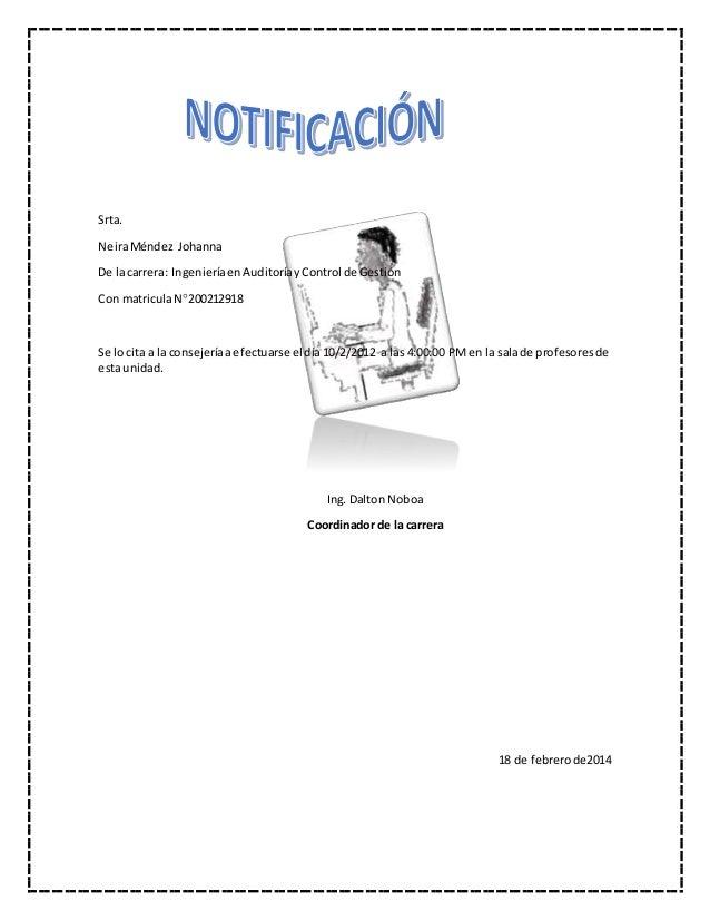 Srta. NeiraMéndez Johanna De lacarrera: IngenieríaenAuditoríayControl de Gestión Con matriculaN200212918 Se lo cita a la ...