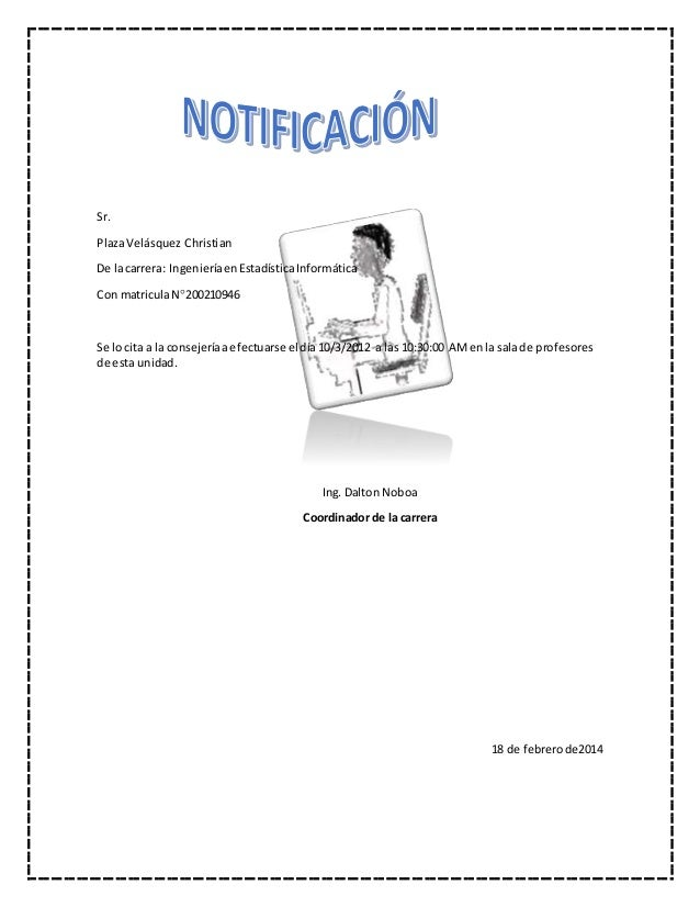 Sr. PlazaVelásquez Christian De lacarrera: IngenieríaenEstadísticaInformática Con matriculaN200210946 Se lo cita a la con...