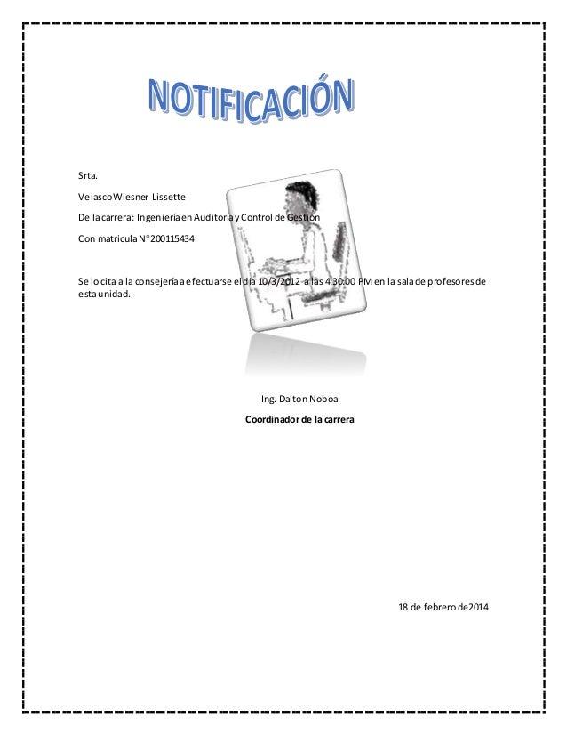 Srta. VelascoWiesner Lissette De lacarrera: IngenieríaenAuditoríayControl de Gestión Con matriculaN200115434 Se lo cita a...