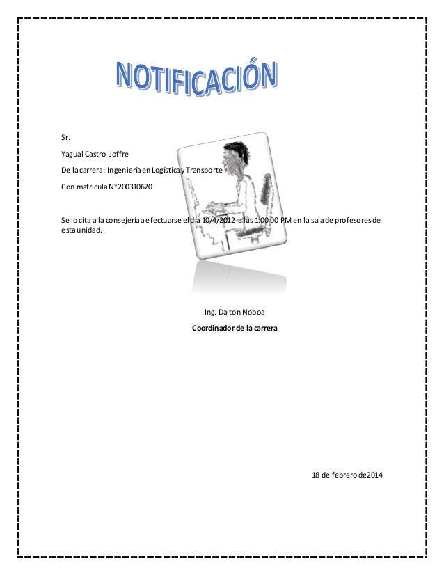 Sr. Yagual Castro Joffre De lacarrera: IngenieríaenLogísticayTransporte Con matriculaN200310670 Se lo cita a la consejerí...