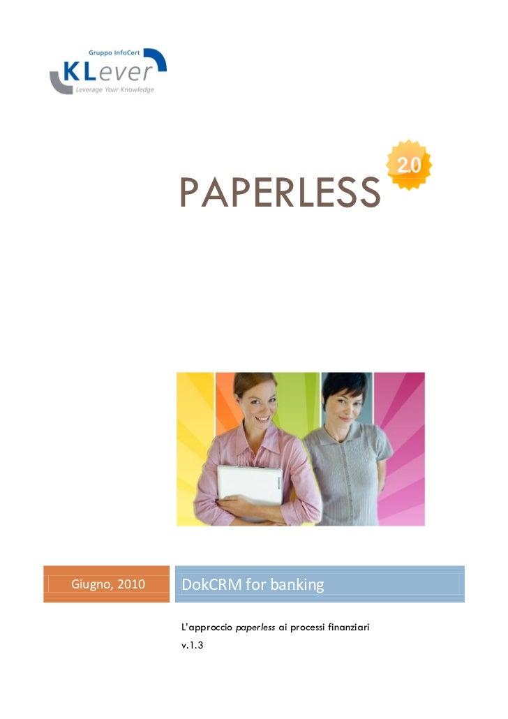 PAPERLESSGiugno, 2010   DokCRM for banking               L'approccio paperless ai processi finanziari               v.1.3